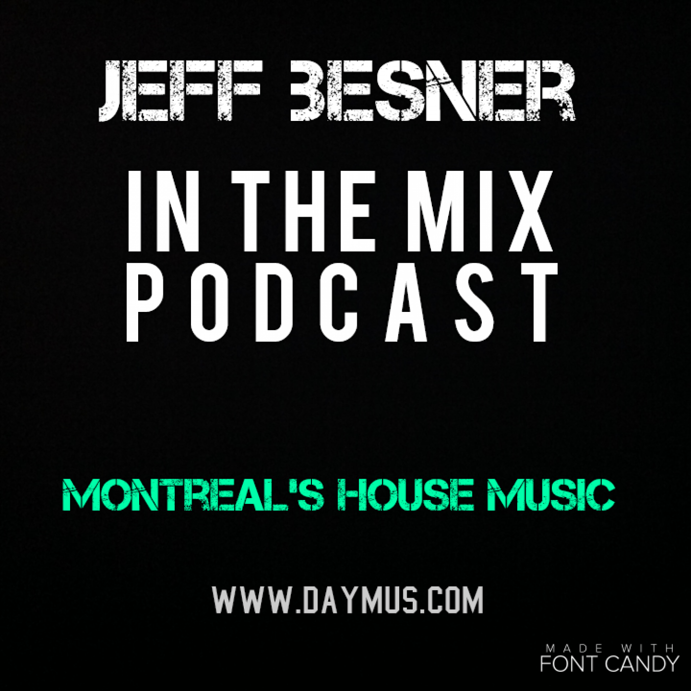 <![CDATA[Jeff Besner - In The Mix (Mr Daymus)]]>